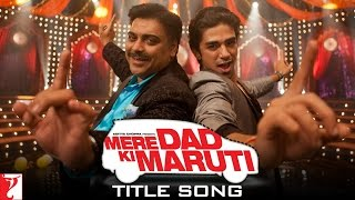 Mere Dad Ki Maruti - Title Song - Sachin Gupta feat. Diljit Dosanjh