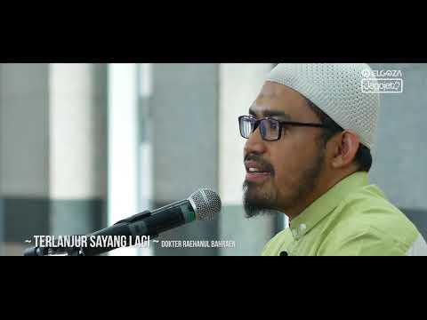 Terlanjur Sayang Lagi - dr Raehanul Bahraen