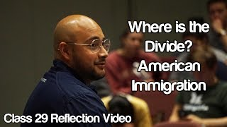"""Where is the Divide?: American Immigration"" #Soc119"