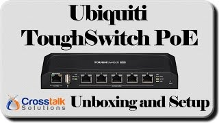 Ubiquiti ToughSwitch PoE Unboxing and Setup