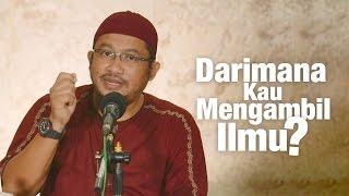 Kajian Umum: Darimana Kau Mengambil Ilmu Agama - Ustadz Abdullah Taslim, M.A.