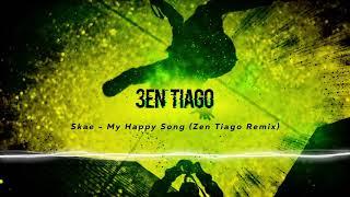 Skae - My Happy Song (Zen Tiago Remix)