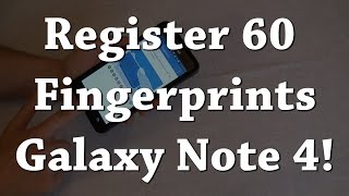 Galaxy Note 4: Register More Fingerprints!