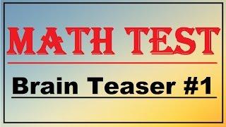 Math Test : Brain Teaser #1
