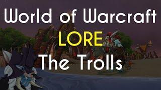 WoW Lore: The Trolls