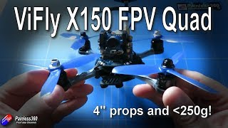 "RC Reviews: ViFly X150 FPV Quadcopter with 4"" Props"