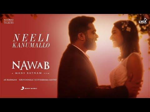 Nawab - Neeli Kanumallo Lyric (Telugu) | A.R. Rahman | Mani Ratnam