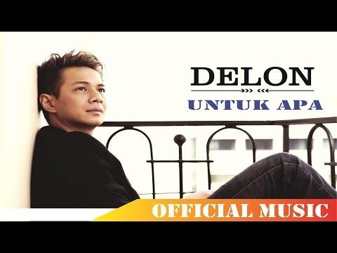 download lagu Delon - Untuk Apa gratis