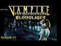 Hollywood!  Ep 21 Let's Play: Vampire: The Masquerade  Bloodlines (Blind)