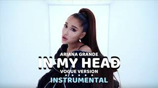 Ariana Grande - in my head (Vogue Version Instrumental)
