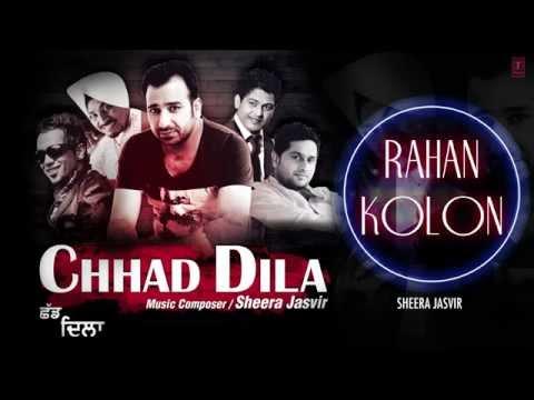 Rahan Kolon Sheera Jasvir Full (audio) Song | Chhad Dila | Latest Punjabi Song 2014 video