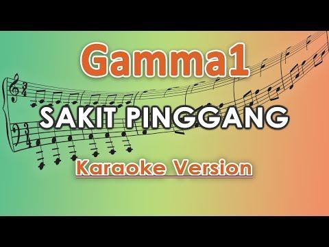 Download Gamma1 - Sakit Pinggang Karaoke  Tanpa Vokal by regis Mp4 baru