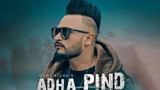 Adha Pind (FULL SONG) Gurj Sidhu | Beat Inspector | New Punjabi Songs 2018