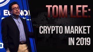 Tom Lee at Istanbul Summit: Crypto market prospects in 2019