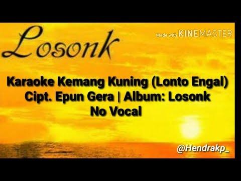 KARAOKE Lagu Kemang kuning - Losonk (No Vocal)