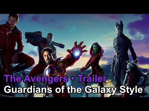 The Avengers • Trailer (Guardians of the Galaxy Style)