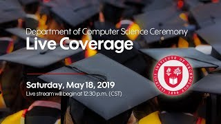 COMMENCEMENT 2018–2019 Department of Computer Science Unit Ceremony