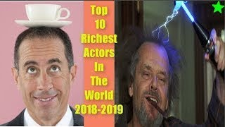 Top 10 Richest Actors In The World 2018 2019 | Worlds Highest Paid Actors