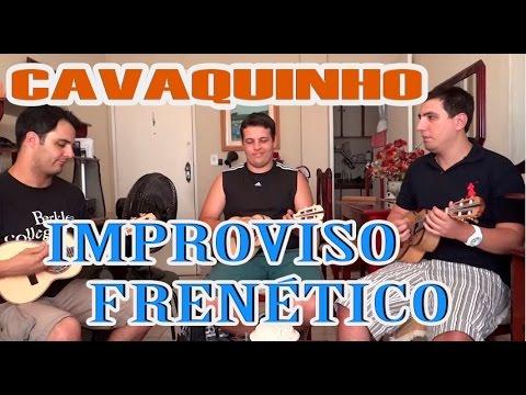 CAVAQUINHO - IMPROVISO FRENÉTICO - PART LUCAS LIMA E BRUNO CALMETO