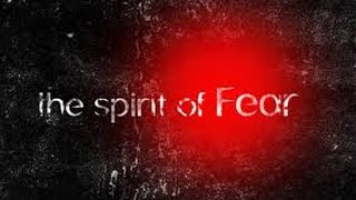 Defeating the Spirit of Fear