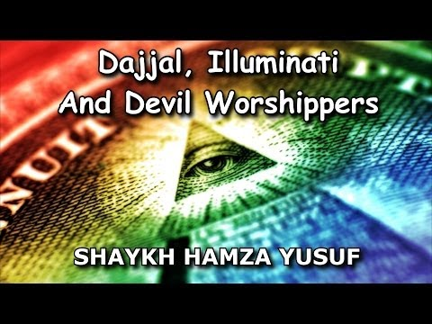 Dajjal, Illuminati And Devil Worshippers - Shaykh Hamza Yusuf | Hd video