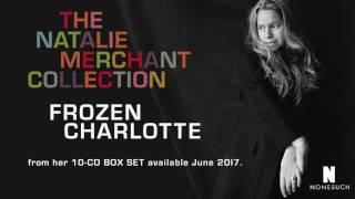 Watch Natalie Merchant Frozen Charlotte video