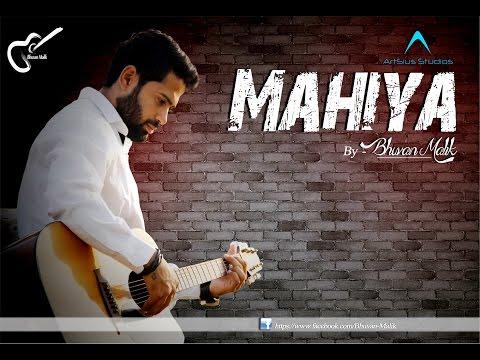 Mahiya | Bhuvan Malik