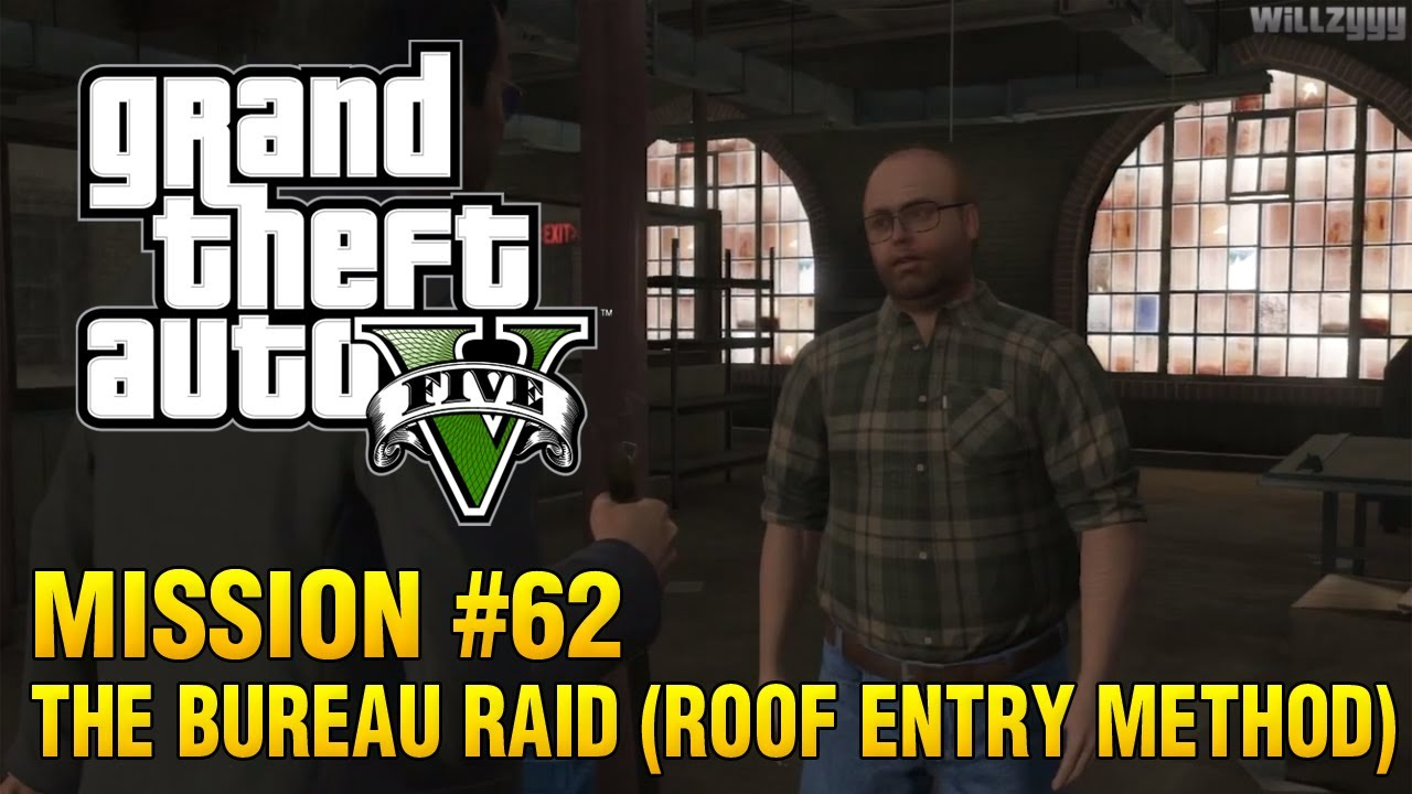 grand theft auto v mission 62 the bureau raid roof entry method