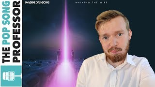 Walking the Wire is SOOO Sweet Imagine Dragons Explanation