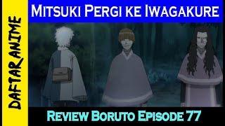 Mitsuki Pergi ke Iwagakure - 4 Fakta Menarik Boruto Eps 77