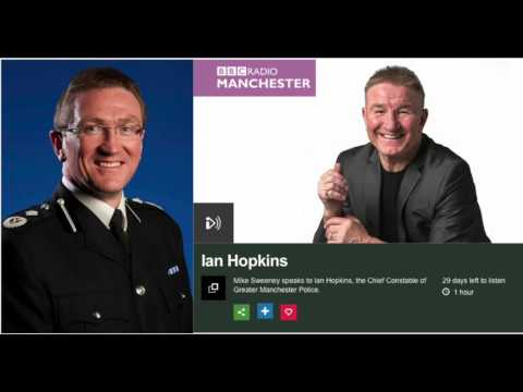 BBC Radio Manchester Interview with Chief Constable Ian Hopkins