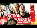 ACTION OU VÉRITÉ (Ft. Beverly)