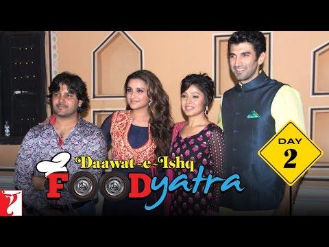 Daawat-e-Ishq - Food Yatra - Day 2