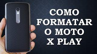 Como Formatar o Moto X Play (Hard reset)