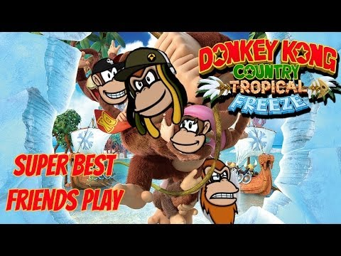 Two Best Friends Play Donkey Kong Tropical Freeze (Season Finale)