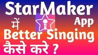 Download How to sing better in StarMaker App in hindi 3Gp Mp4