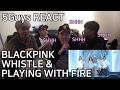 BLACKPINK   '휘파람(WHISTLE)' + '불장난 (PLAYING WITH FIRE) 5Guys REACT