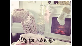 GLAM CHRISTMAS HOME DECOR  DIY FAUX FUR STOCKINGS