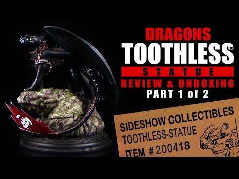 Dragons - Toothless ™ Statue by Sideshow ® Unboxing & Review / Part 1 of 2