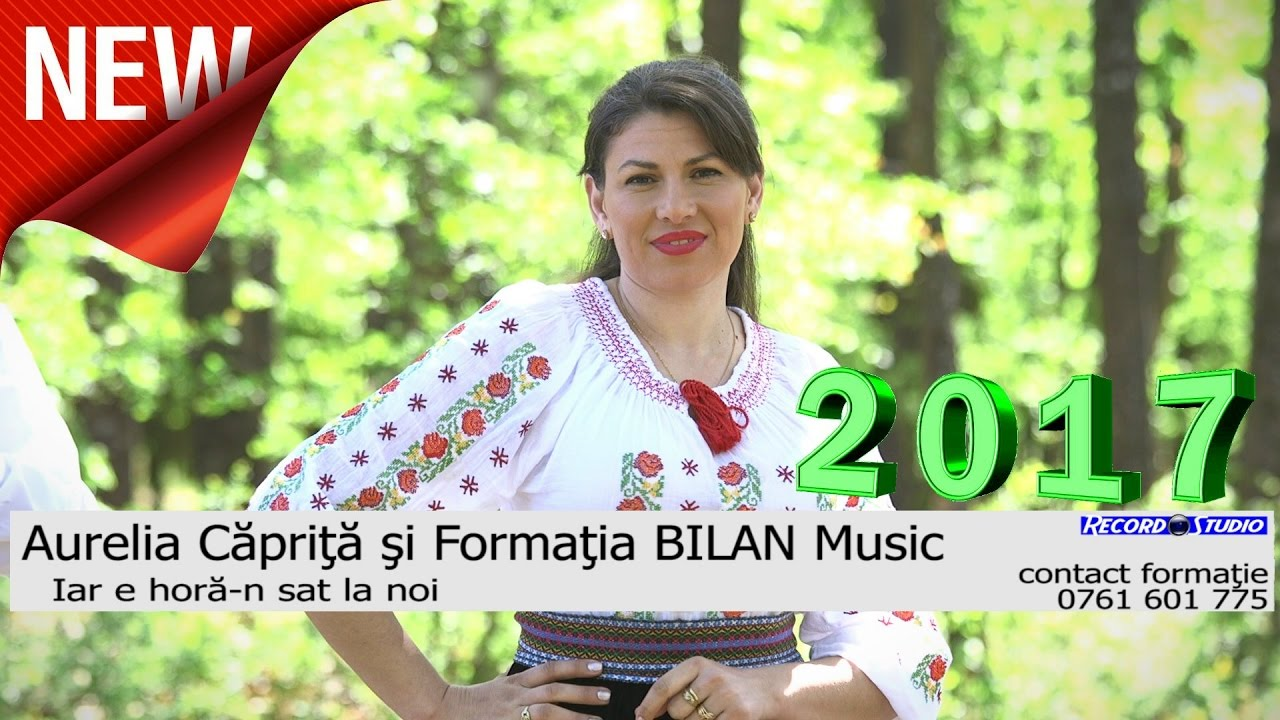 Aurelia Caprita si Formatia BILAN Music (0761 601 775)  Iar e hora-n sat la noi (Oficial Video 2017)