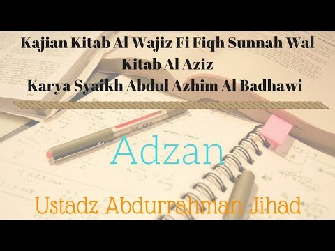 Ust. Abdurrahman Jihad - Fiqh Al Wajiz (Adzan)