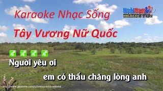 Karaoke Nhạc Sống Tây Vương Nữ Quốc