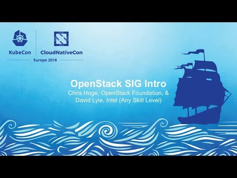 OpenStack SIG Intro – Chris Hoge, OpenStack Foundation, & David Lyle, Intel (Any Skill Level)