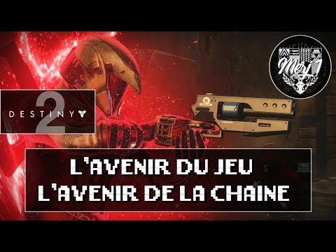 DESTINY 2 [FR] - L'AVENIR DU JEU - L'AVENIR DE LA CHAÎNE