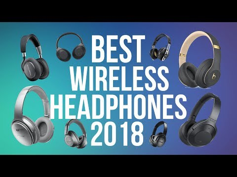 Best Wireless Bluetooth Headphones 2018 - Top 10 Headphones [Music, Movies, & Entertainment]