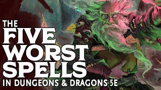 The Five Worst Spells in Dungeons and Dragons 5e