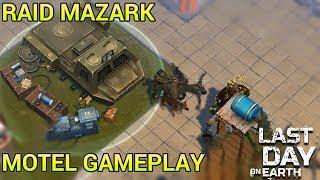Last Day on Earth - Raid player Mazark + Gameplay Motel - 1.9.9 #PL - by Frogger