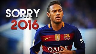 Neymar Jr  ● Sorry  ● Skills & Goals 2016 HD