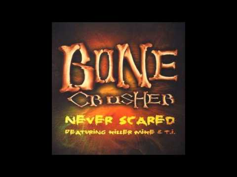 NEVER SCARED  BONE CRUSHER