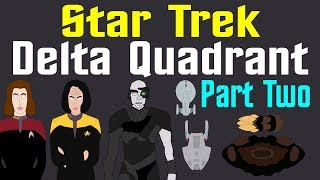 Star Trek: Delta Quadrant (Part 2 of 2)